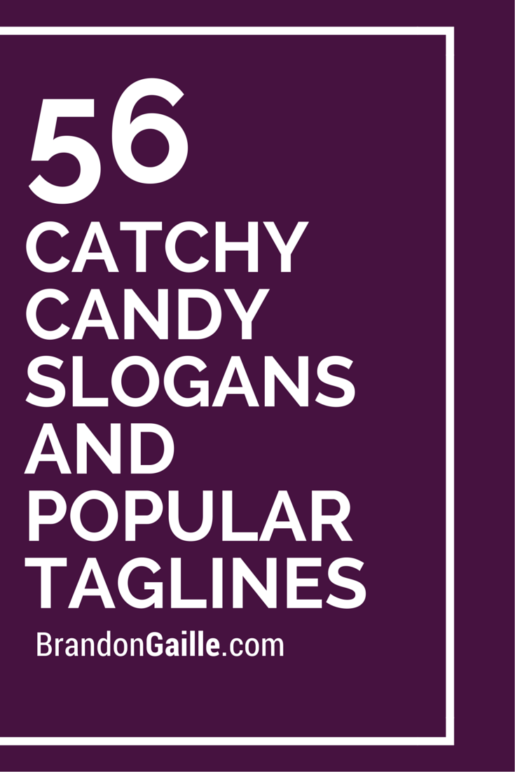 175 Catchy Candy Slogans And Popular Taglines Marketing