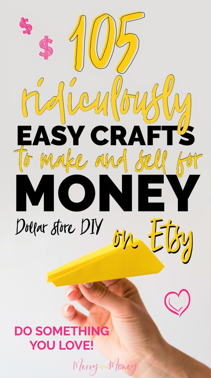 105 Ridiculously Easy Crafts to Make & Sell for Money (Tutorials Included) #craftstosell