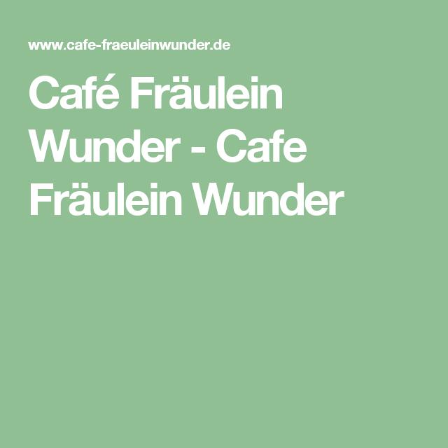 Café Fräulein Wunder Cafe Fräulein Wunder Braunschweig