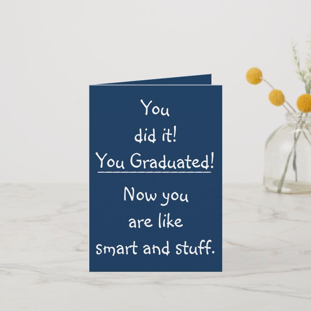 Smart Grad Congratulations Funny Quote Graduation Card Zazzle Com Graduation Quotes Graduation Card Sayings Graduation Quotes Funny