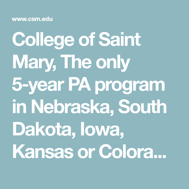 College Of Saint Mary, The Only 5-year PA Program In