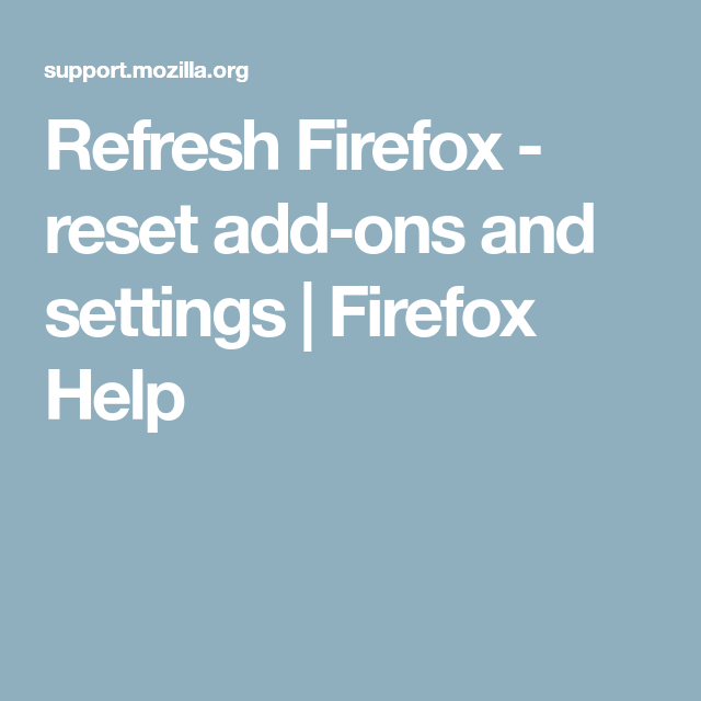Refresh Firefox reset addons and settings Firefox