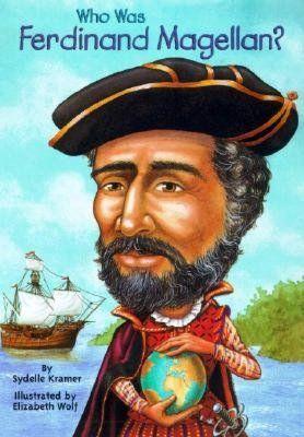 Who Was Ferdinand Magellan?  by Sydelle Kramer, Nancy Harrison (Illustrator), Elizabeth Wolf (Illustrator)