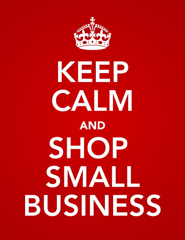 Keep Calm and Shop Small Business!