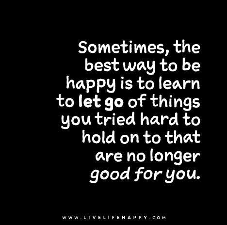 Sometimes letting go is the best option