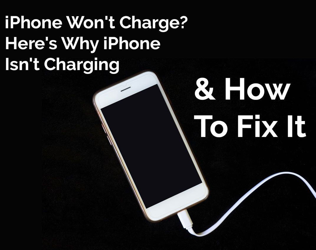 Iphone Won T Charge Here Why Iphone Is Not Charging How To Fix It