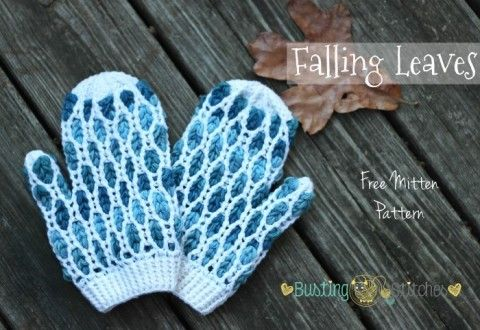 Falling Leaves Mitten Pattern Busting Stitches Crochet Mittens