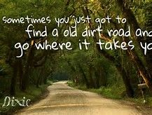 Road Quotes Country Dirt Road Quotes  Bing Images  Country At Heart .