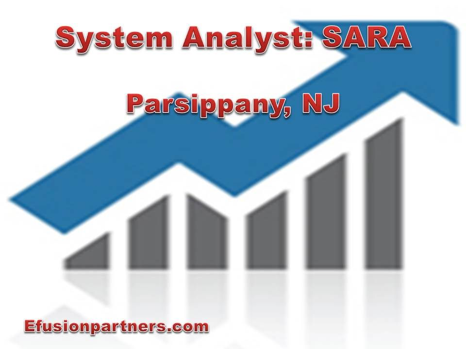 Jop available in Parsippany, NJ for a System Analyst SARA