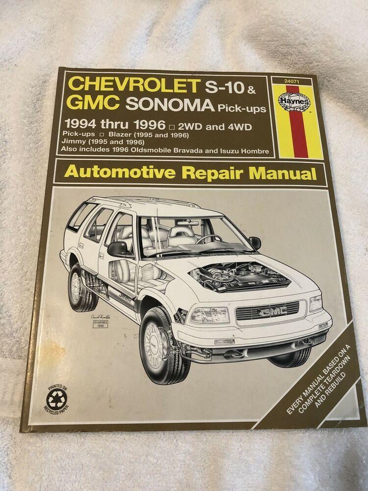 Advertisement Ebay 1994 1996 Haynes Chevrolet S 10 Gmc Sonoma Repair Manual Chevrolet S 10 Repair Manuals Automotive Repair