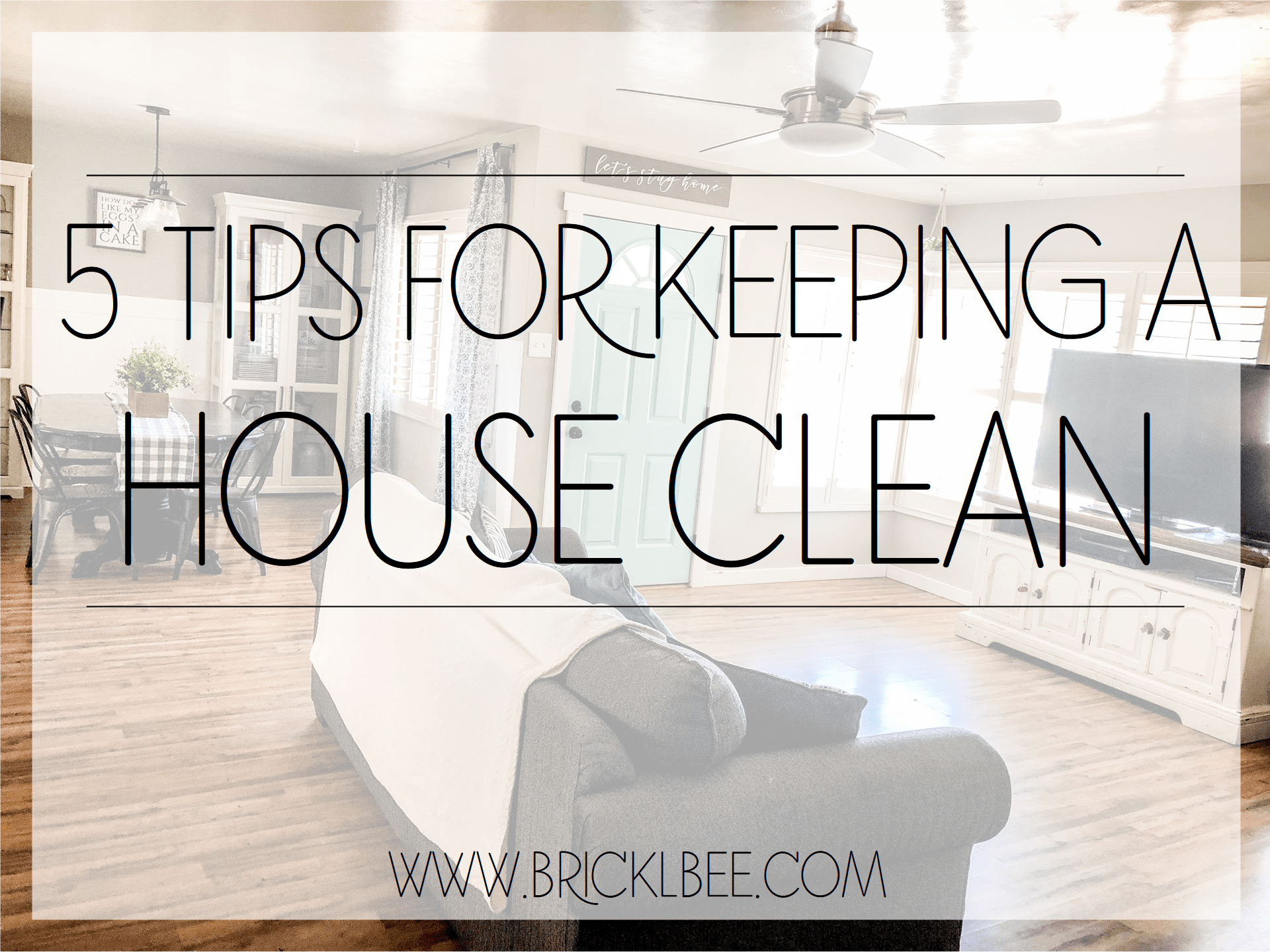 5 Tips For Keeping A Clean House
