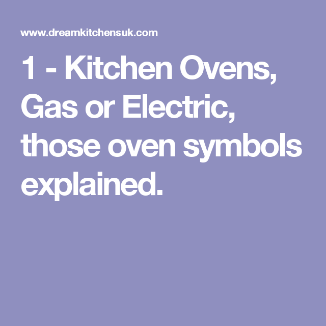 1 Kitchen Ovens Gas Or Electric Those Oven Symbols Explained