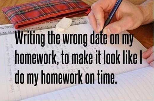 Whenever I do my homework late!