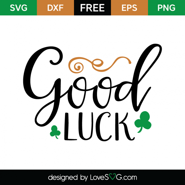 Good Luck Lovesvg Com Luck Cricut Free Stencils