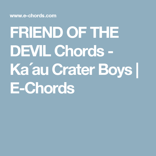 FRIEND OF THE DEVIL Chords - Ka´au Crater Boys | E-Chords | Uke Uke ...
