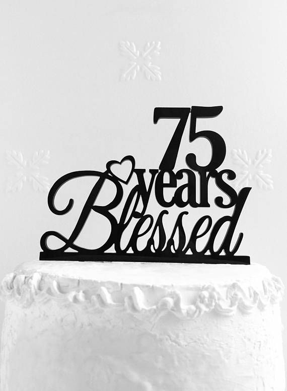 75 Years Blessed Cake Topper Custom 75th Anniversary Top