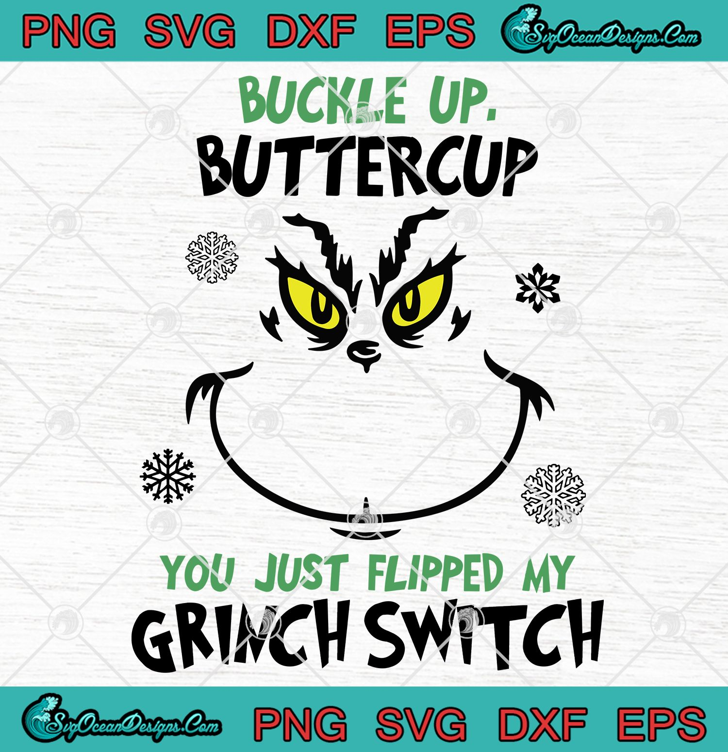 Buckle Up Buttercup You Just Flipped My Grinch Switch Svg