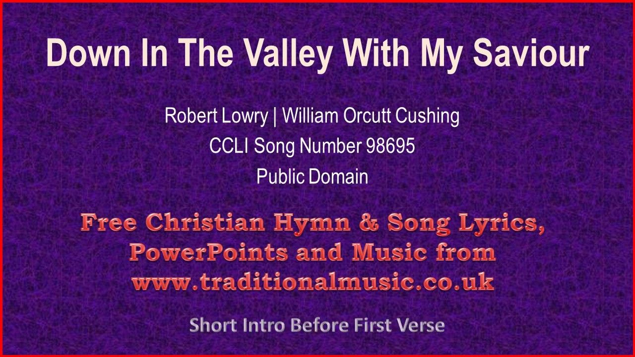 Down In The Valley With My Saviour - Hymn Lyrics & Music ...