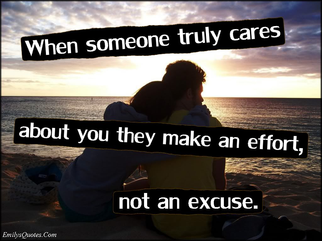 When Someone Truly Cares About You They Make An Effort