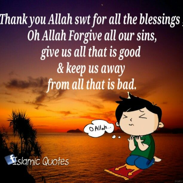 Thank You Allah Swt For All The Blessings Oh Allah Forgive All Our