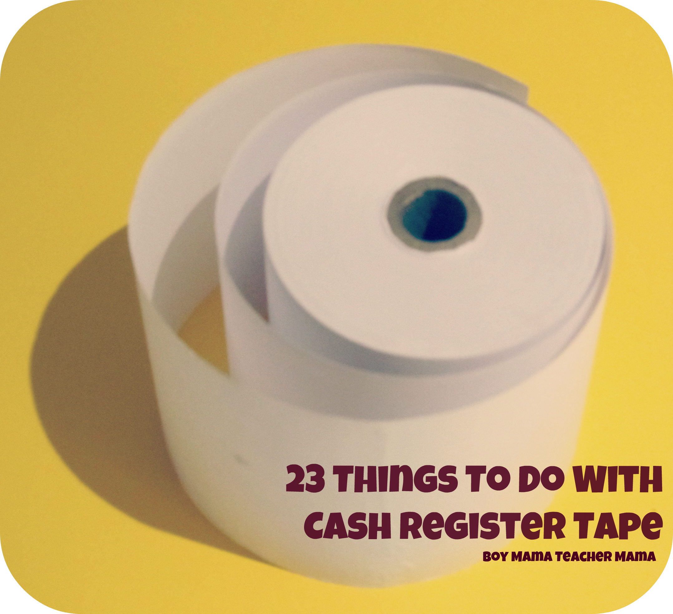 Boy Mama: 23 Uses for Cash Register Tape