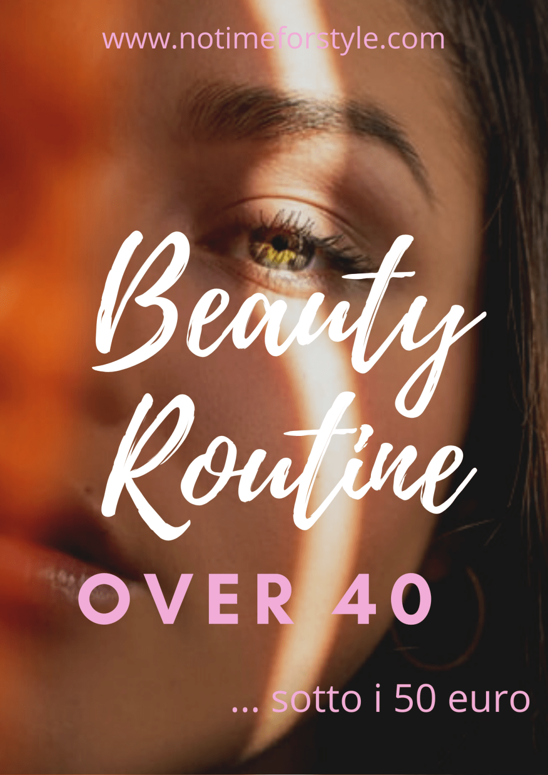Bellissime over 40: beauty routine completa sotto i 50 euro — No Time For Style
