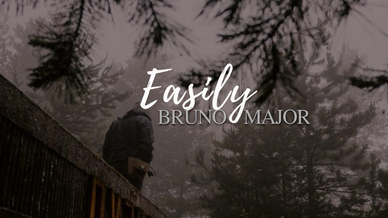 Easily Bruno Major Lyrics Lyrics Bruno Music Quotes