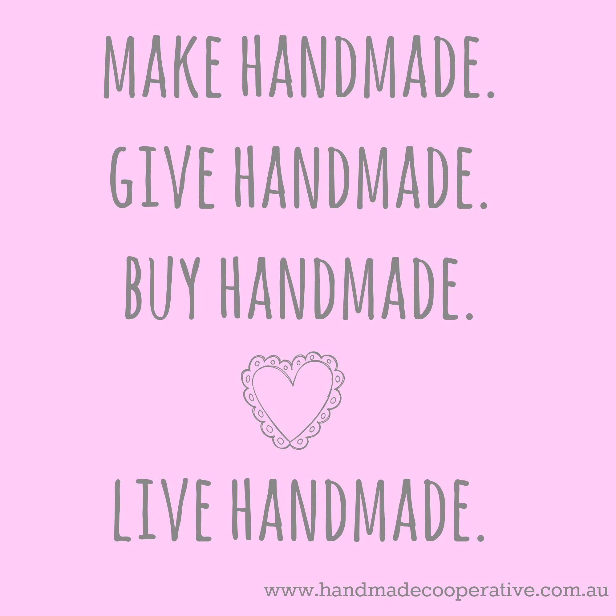 Make Handmade Give Handmade Buy Handmade Live Handmade Quote
