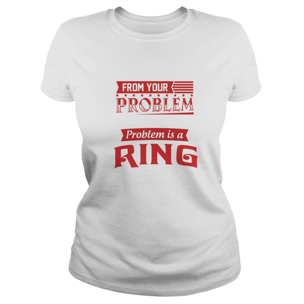 Funny Tshirt For RING #gift #ideas #Popular #Everything #Videos #Shop #Animals #pets #Architecture #Art #Cars #motorcycles #Celebrities #DIY #crafts #Design #Education #Entertainment #Food #drink #Gardening #Geek #Hair #beauty #Health #fitness #History #Holidays #events #Home decor #Humor #Illustrations #posters #Kids #parenting #Men #Outdoors #Photography #Products #Quotes #Science #nature #Sports #Tattoos #Technology #Travel #Weddings #Women
