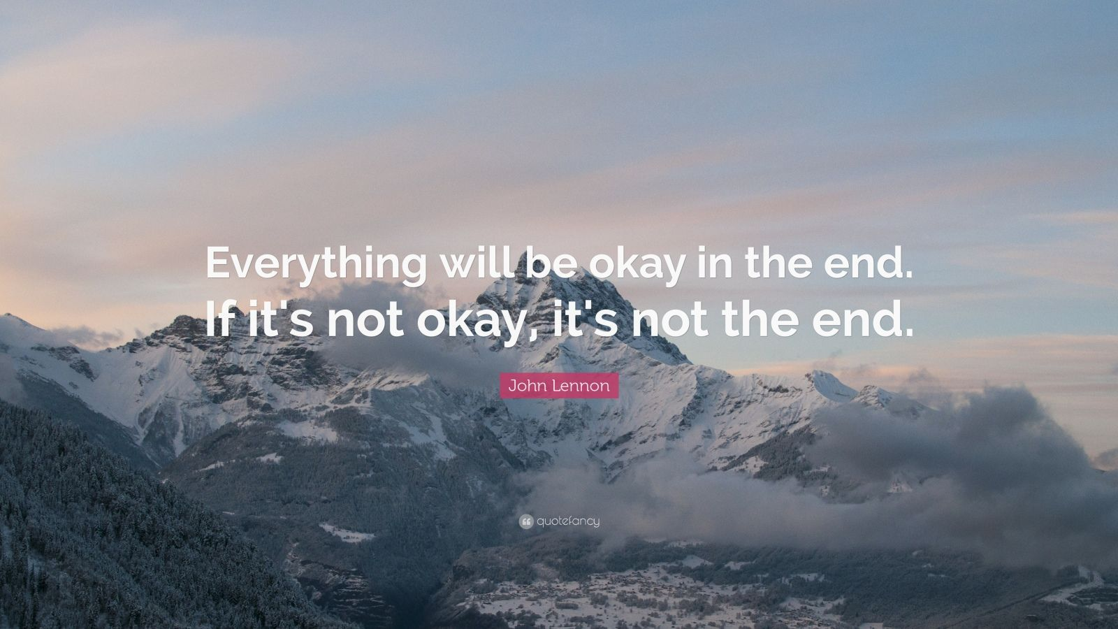 Perfect John Lennon Quote: U201cEverything Will Be Okay In The End. If Itu0027s Not