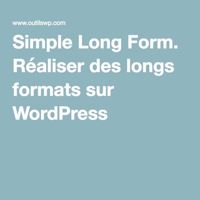 Simple Long Form. Réaliser des longs formats sur #WordPress
