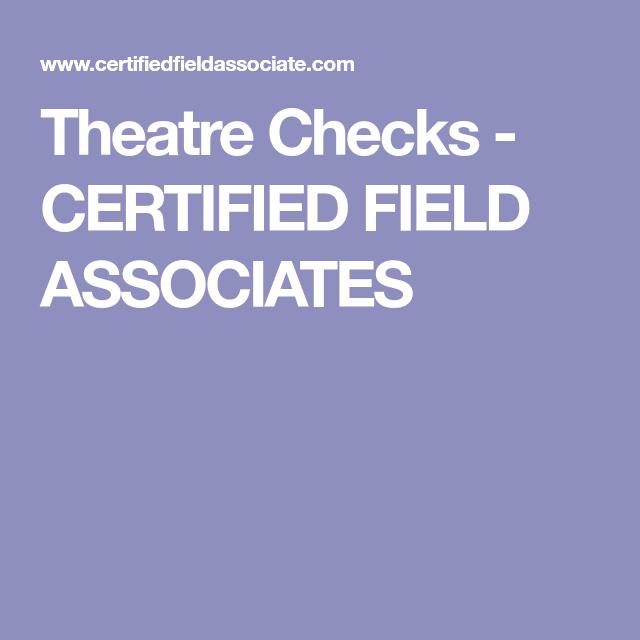 Theatre Checks - CERTIFIED FIELD ASSOCIATES