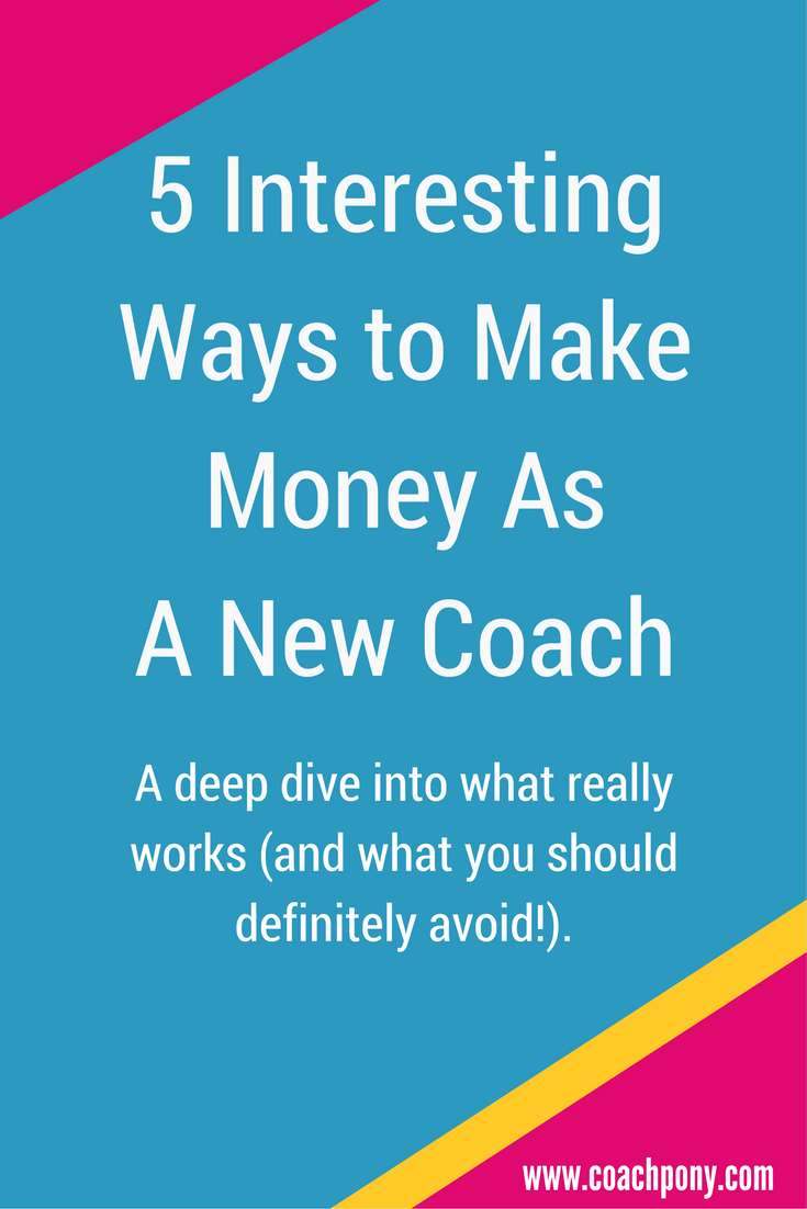 5 Interesting Ways To Make Money As A New Coach #lifecoachingtools
