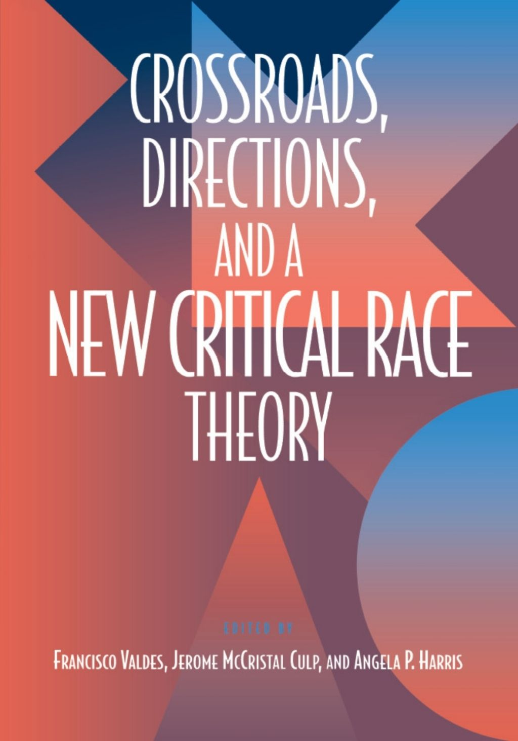 Crossroads Directions and A New Critical Race Theory ...