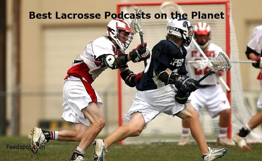 Top 15 Lacrosse Audio Podcasts & Radio You Must Subscribe