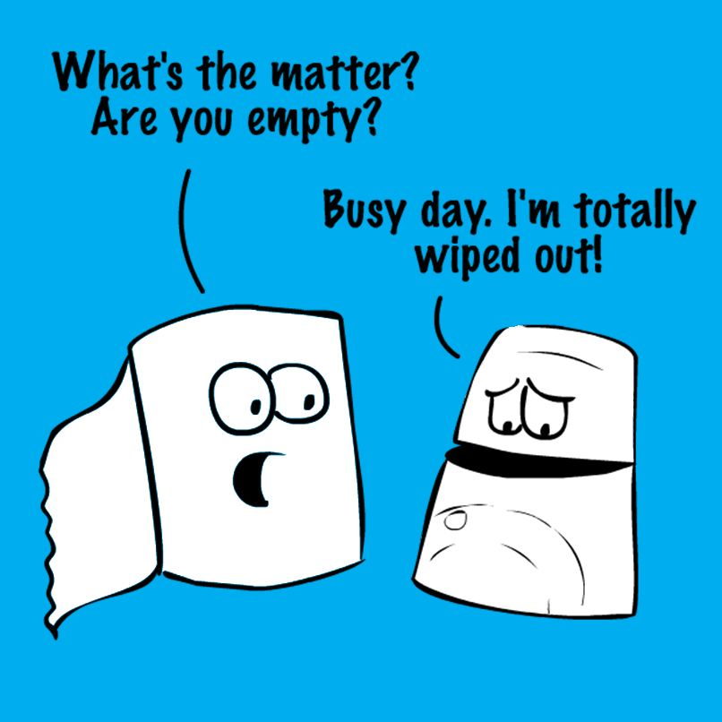 Long days can be draining  | TP Humor | Work humor, Potty