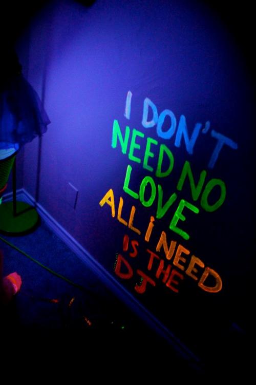 I Don't Need No Love, All I Need Is The DJ