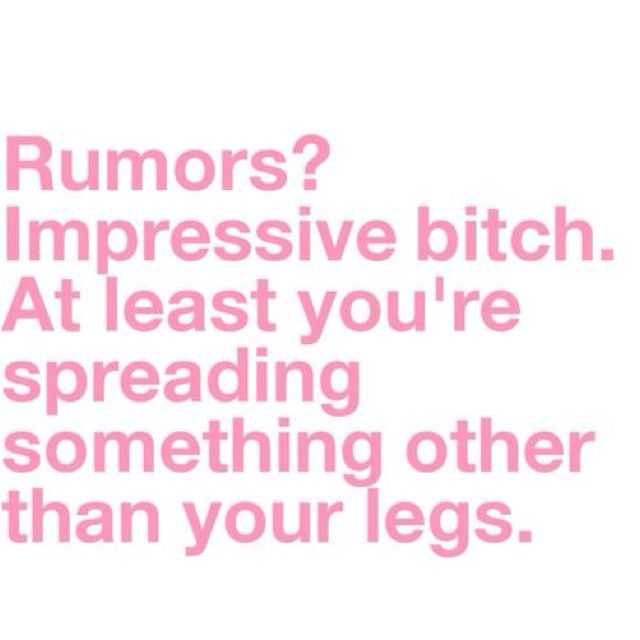 bahaha, yep! I feel this way about people that talk behind your ...
