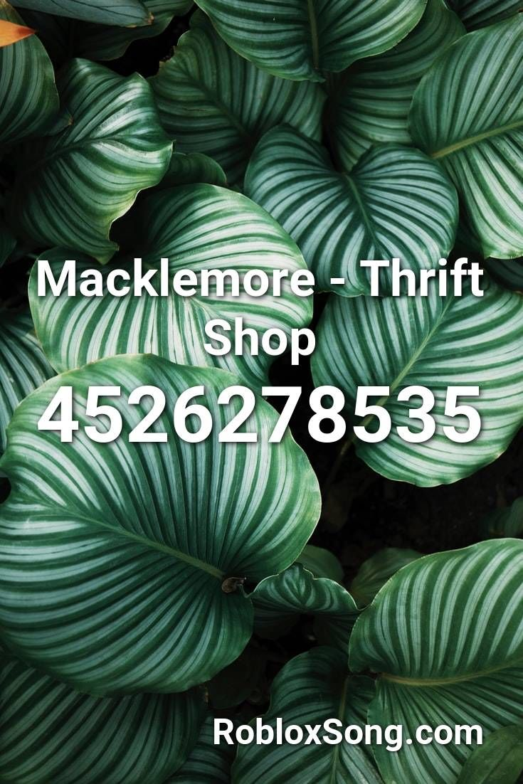 Macklemore Thrift Shop Roblox ID Roblox Music Codes in