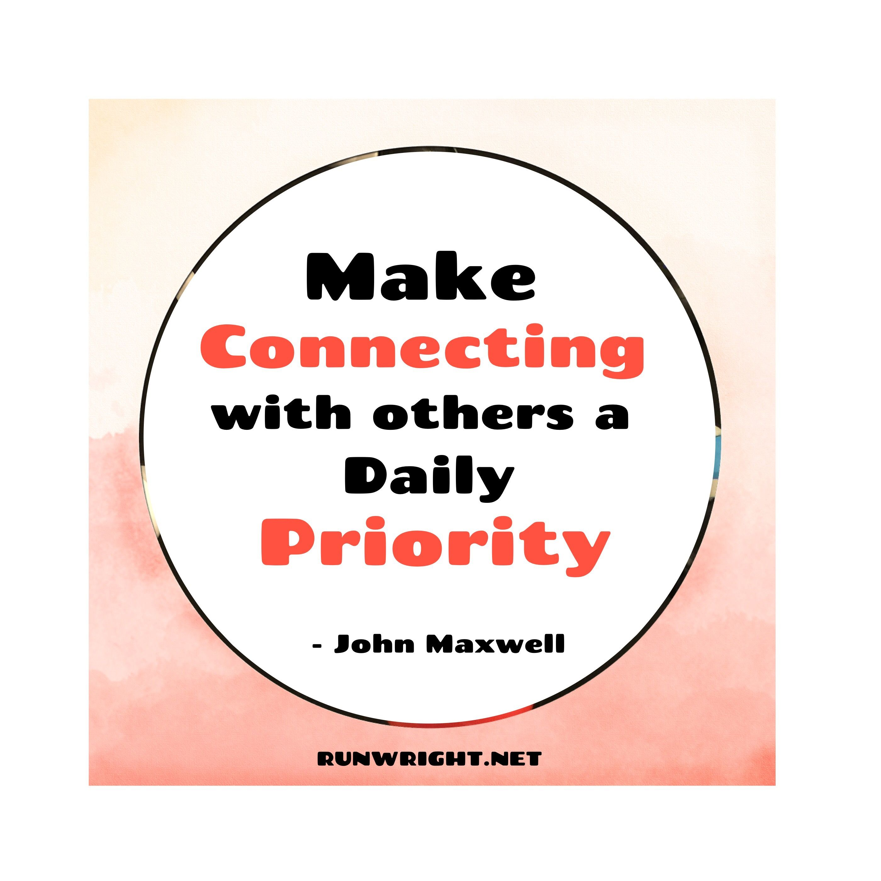 Make Connecting With Others A Daily Priority5 Quotes To Live By