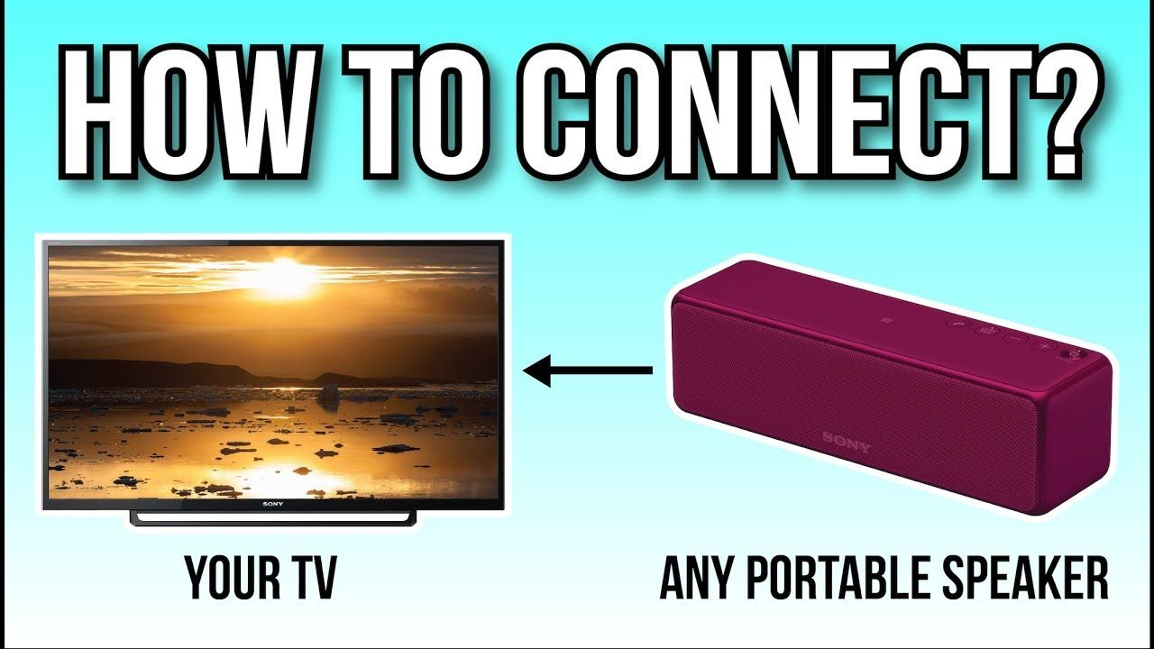 How To Connect Your Portable Speaker To Your TV, The Easy