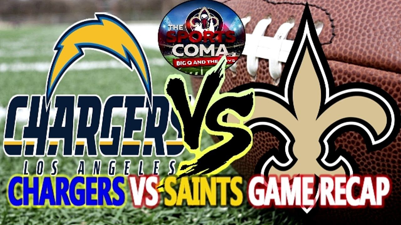 The Sports Coma Show 220 Saints Vs Chargers Preseason Game Recap More Saints Vs Saints Game Chargers