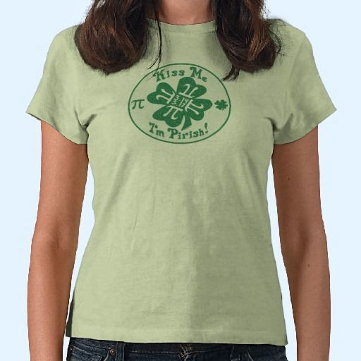d9ef3e04b Celebrate Pi Day and St. Patty's Day on both March 14 and March 17 with  just one very cool Pi-rish Party Shirt by Mudge Studios. Our Kiss Me I'm  Pirish ...