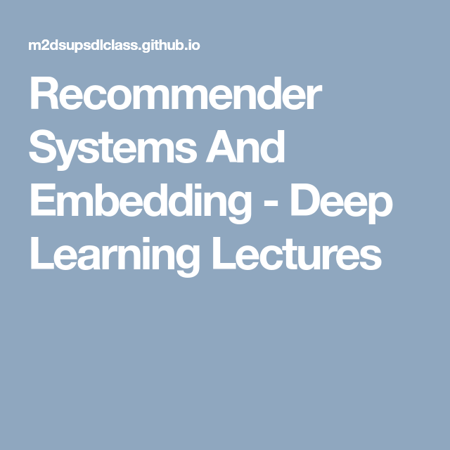 Recommender Systems And Embedding - Deep Learning Lectures