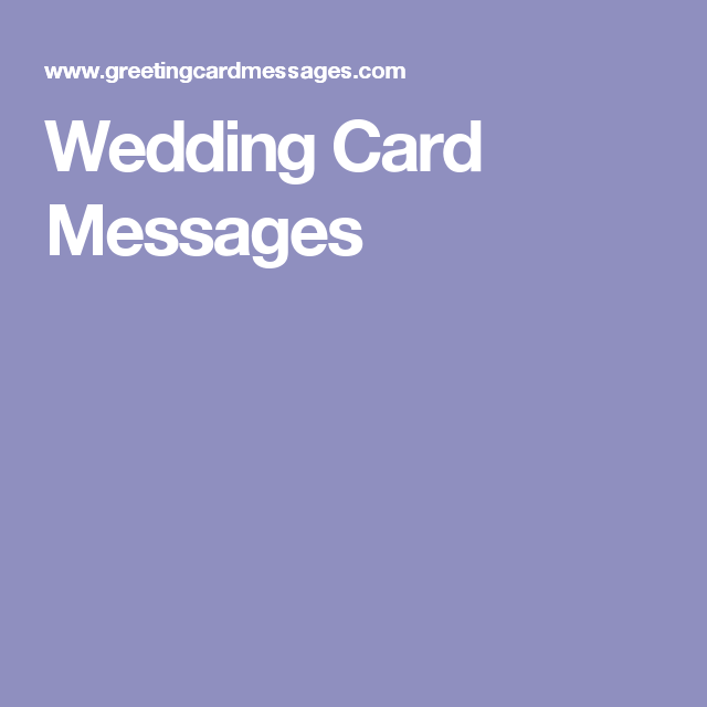 Wedding Card Messages Wedding Cards Sayings Pinterest Cats