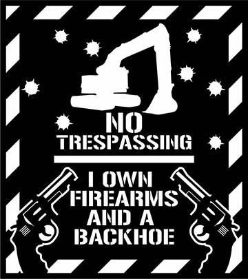 2 Signs in one - No Trespassing Firearms and a Backhoe - DXF