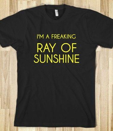 RAY OF SUNSHINE Love it!!!