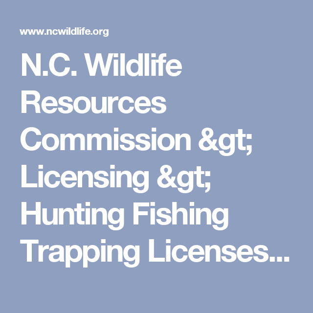 N.C. Wildlife Resources Commission > Licensing > Hunting Fishing Trapping Licenses > Resident Licenses