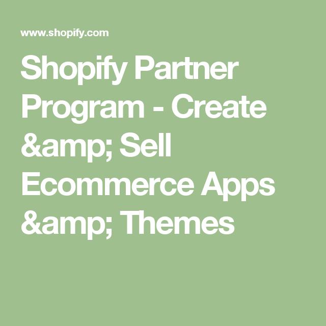 Shopify Partner Program Create & Sell Apps