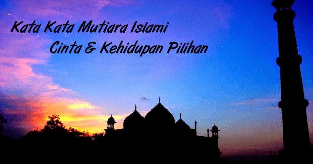 Kata Mutiara Bijak Islam Tentang Jodoh Mutiara Islam Dan
